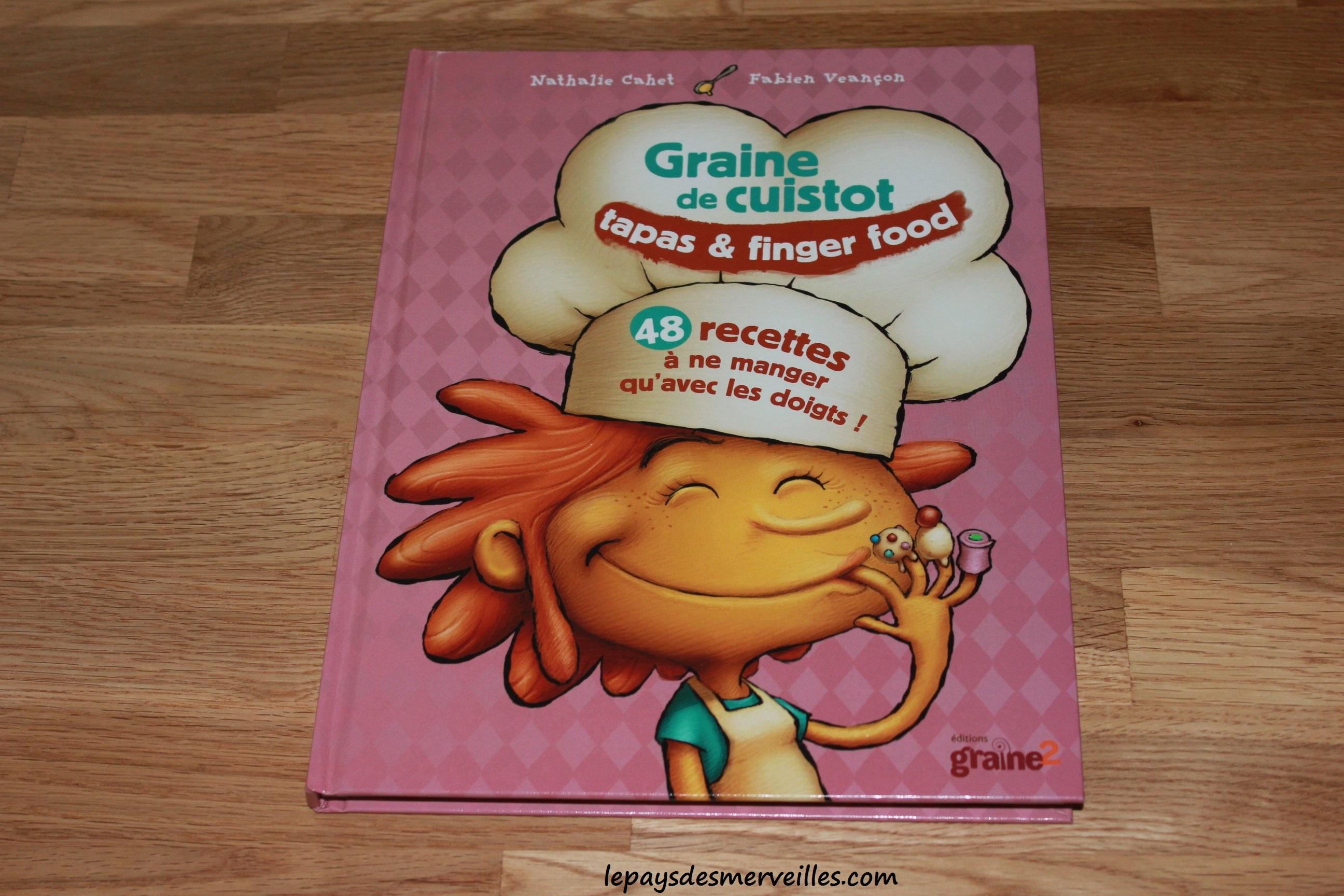 Graine de cuistot tapas finger food livre de cuisine - Livres de cuisine pour enfants ...