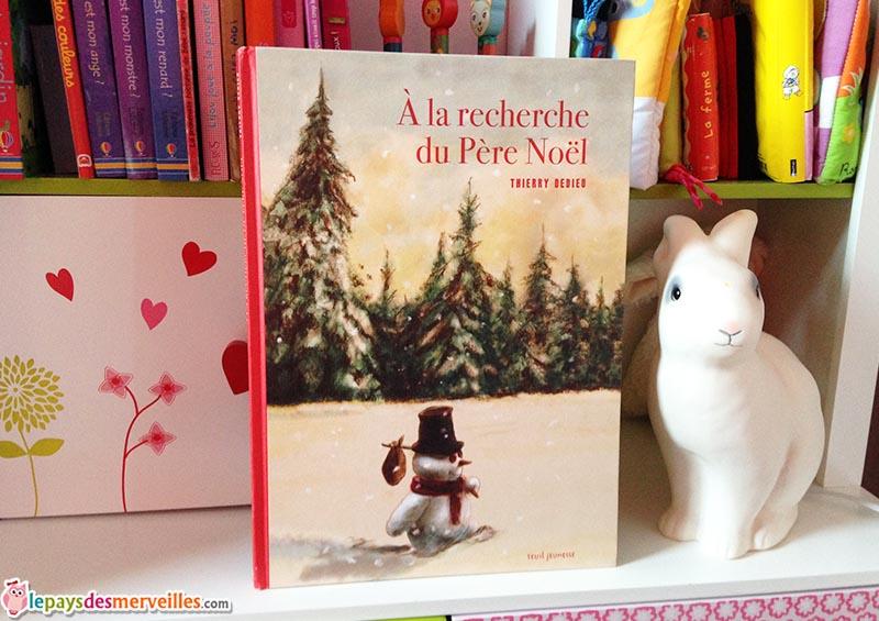 A la recherche du pere noel Thierry Dedieu editions seuil jeunesse