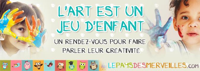 """rendez-vous créatif """"l'art est un jeu d'enfant"""""""