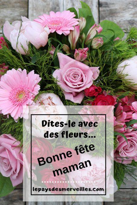 Dites-le avec des fleurs : Bonne fête maman