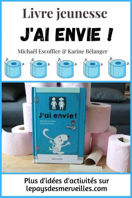 J'ai envie ! Un livre jeunesse de Michaël Escoffier et Karine Bélanger