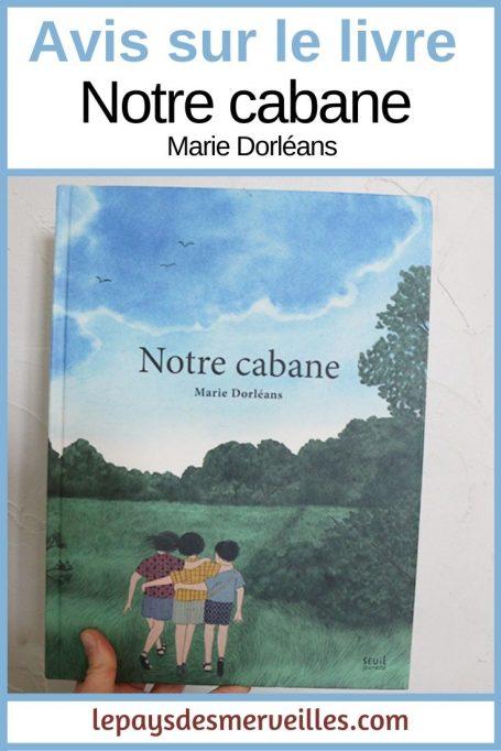 Livre Notre cabane de Marie Dorléans