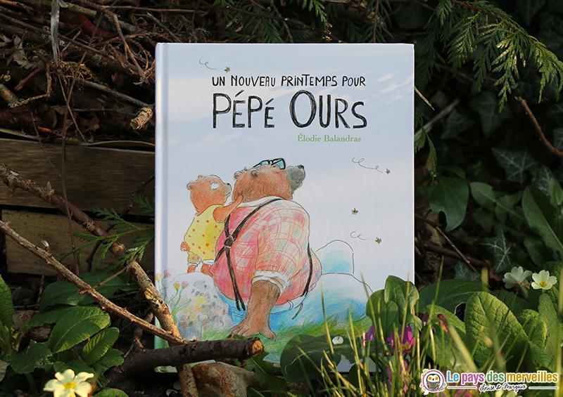 Un nouveau printemps pour Pépé Ours aux éditions Didier jeunesse