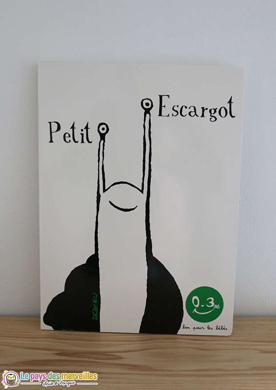 Petit Escargot de Thierry Dedieu